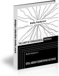 Электронная книга Rafis Kadyrov The limit of forgiveness. Actions. Still about something outside
